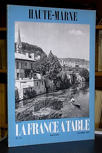 La France à Table, Haute-Marne, n° 116, octobre 1965 - Revue