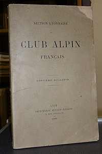 Section Lyonnaise du Club Alpin, septième Bulletin, 1890 - Club Alpin