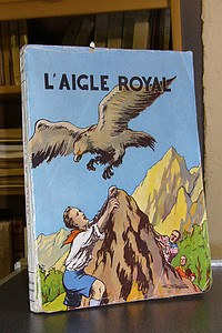 L'aigle royal - D'Allinges Jean