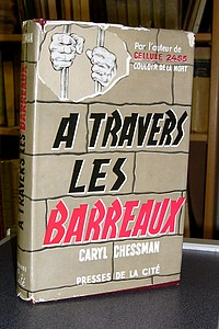 À travers les barreaux - Chessman Caryl