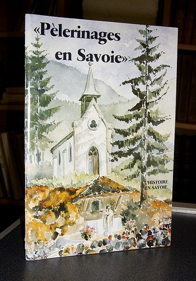 Pélerinages en Savoie - Pachoud Albert