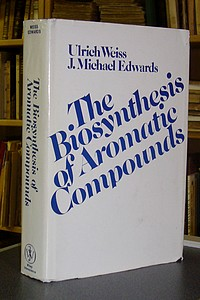 The biosynthesis of aromatic compounds - Weiss, Ulrich & Edwards, J. Michael