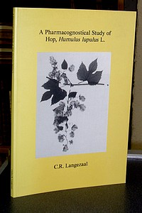Thèse - Thesis. A pharmacognostical Study of hop, Humulus luputus L. - Langezaal, Carlos Roberto