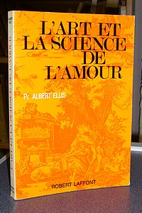 L'Art et la Science de l'Amour - Ellis, Pr Albert