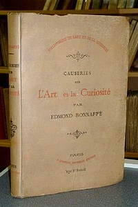 Causeries sur l'Art et la Curiosité - Bonnafé Edmond