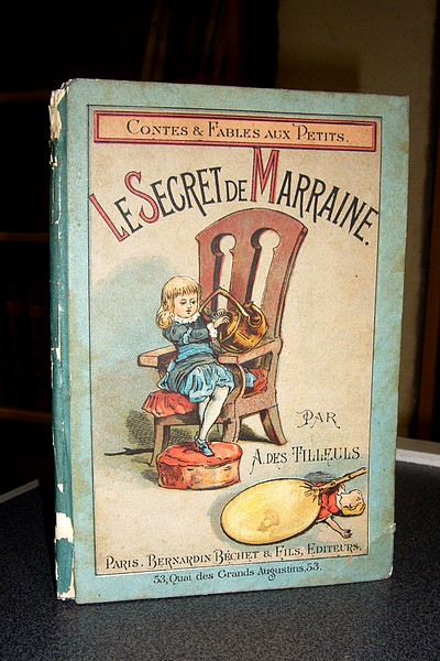 Le secret de Marraine (chromolithographies) - Des Tilleuls, A.