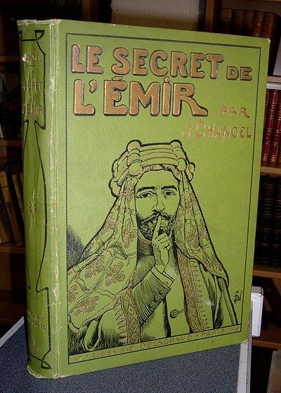 Le secret de l'Émir (Les enfants aux colonies) - Chancel Jules