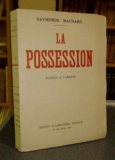 La possession. Roman de l'amour (Édition originale avec dédicace) - Machard Raymonde