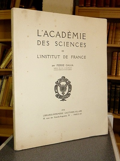 L'Académie des Sciences de l'Institut de France - Gauja Pierre