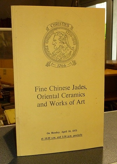 livre ancien - Fine Chinese Jades, Oriental Ceramics and Works of Art. Christie's, april 16, 1973 -