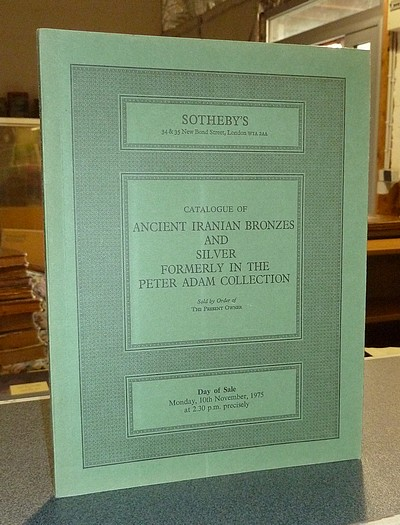 livre ancien - Catalogue of Ancient iranian bronzes and silver, formerly in the Peter Adam collection. Sotheby & Co. : Day of sale : Monday, 10th November, 1975 -
