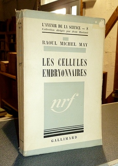 Les cellules embryonnaires - May, Raoul Michel