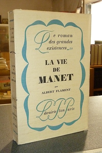 La vie de Manet - Flament, Albert