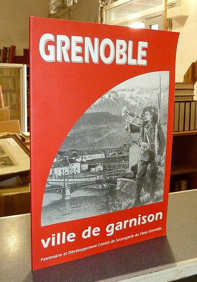 Grenoble ville de garnison - Collectif