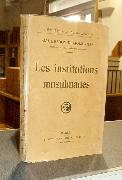 Les institutions musulmanes - Gaudefroy-Demombynes