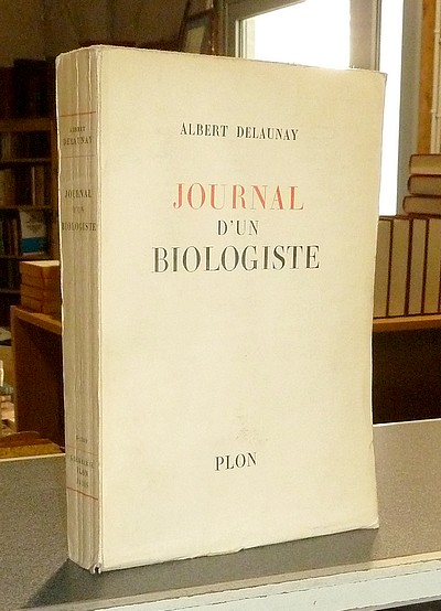 Journal d'un biologiste - Delaunay, Albert