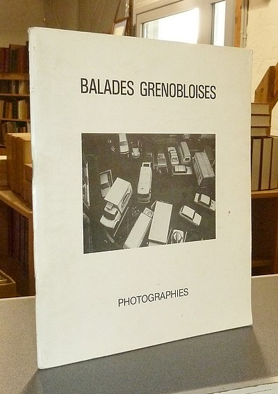 Balades grenobloises, photographies - Collectif