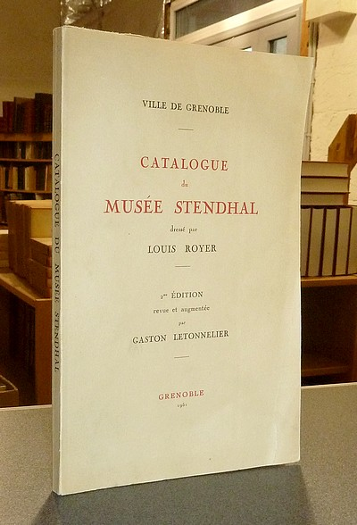 Catalogue du Musée Stendhal, dressé par Louis Royer - Royer, Louis