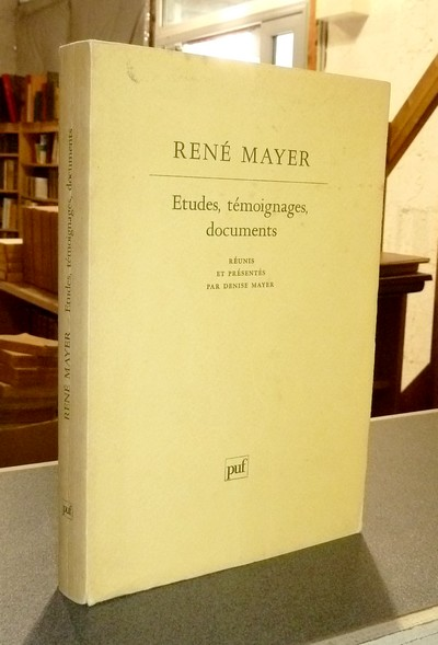 René Mayer. Études, témoignages, documents - Mayer, René & Mayer, Denise