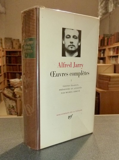 Oeuvres complètes I - Jarry, Alfred