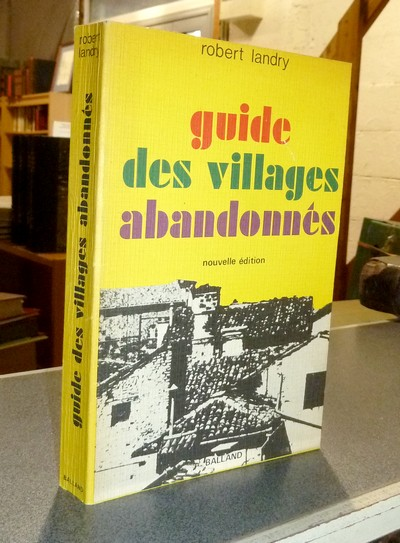 Guide des Villages abandonnés - Landry, Robert