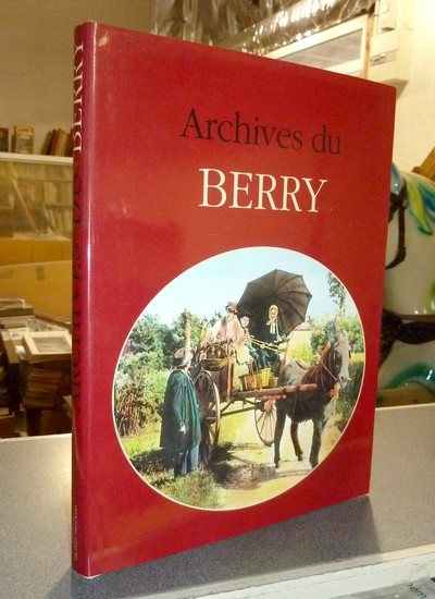 Archives du Berry - Borgé, Jacques & Viasnoff, Nicolas