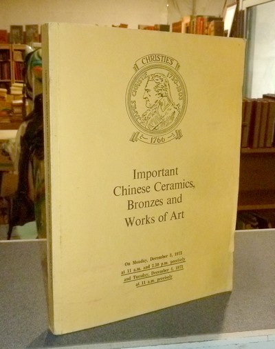 Important Chinese ceramics, bronzes and works of art. December 3, 4, 1973 -