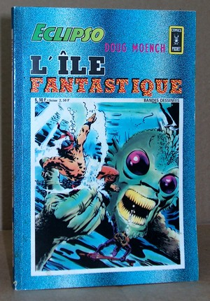 Eclipso N° 83 - L'Île fantastique - Zeck, Mike - Moench, Doug