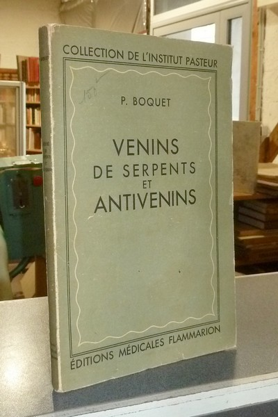 Venins de serpents et antivenins - Boquet, P.