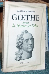 Goethe devant la nature et l'art - Varenne Gaston