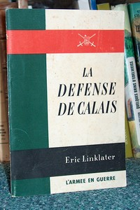 La défense de Calais - Linklater Eric