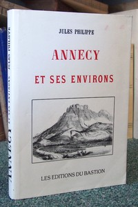 Annecy et ses environs - Philippe jules