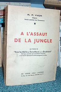 A l'assaut de la jungle - Yvon, R.P.