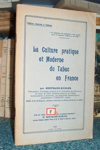 La culture pratique et moderne du tabac en France - Bertrand Kubler