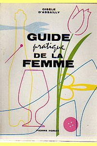 Guide pratique de la femme - Assailly, Gisèle d'