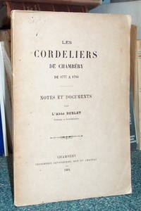Les Cordeliers de Chambéry de 1777 à 1793. Notes et documents - Burlet, Abbé