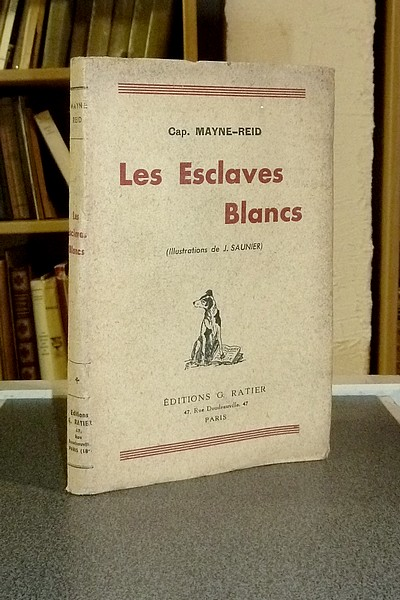 Les esclaves blancs - Mayne-Reid, Capitaine
