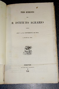 Rendiconto del R. Instituto Agrario annesso all'i E R. Universita di Pisa, 1845. (Primo, Secondo, Terzo)  - Anonyme