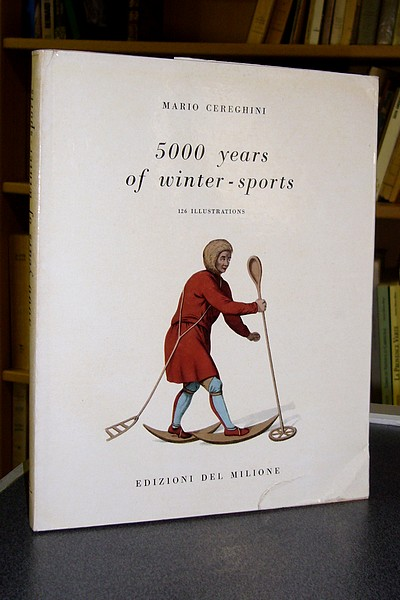 5000 Years of winter-sports - Cereghini Mario