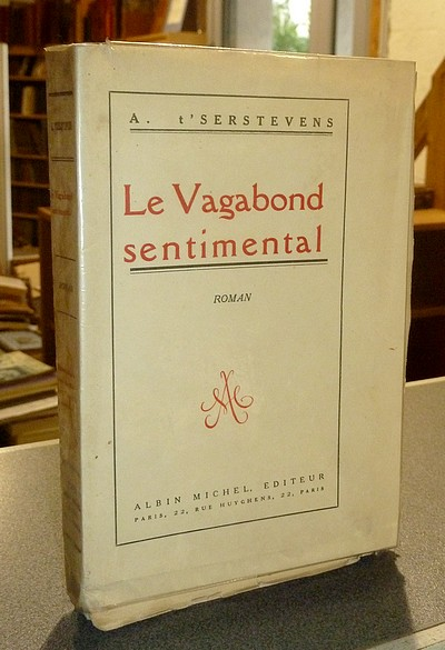 Le vagabond sentimental - T'Serstevens, A.