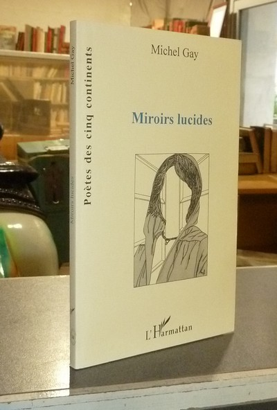 Miroirs Lucides - Gay, Michel