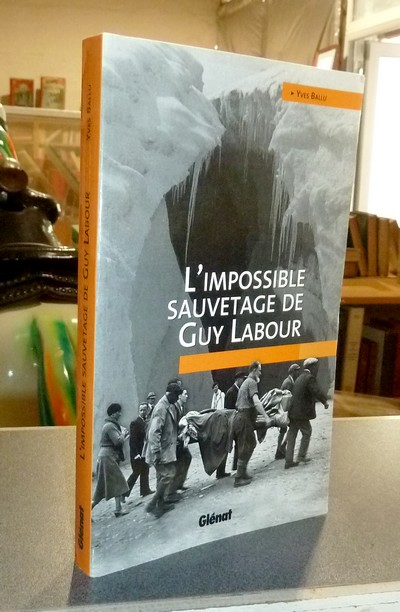 L'impossible sauvetage de Guy Labour - Ballu, Yves